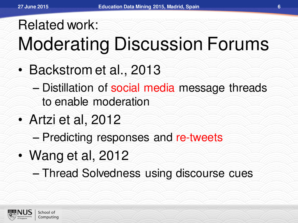 Related work: Moderating Discussion Forums • Ba...