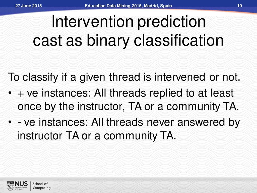 Intervention prediction cast as binary classifi...