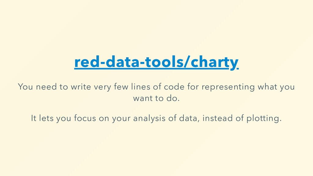 red-data-tools/charty You need to write very fe...