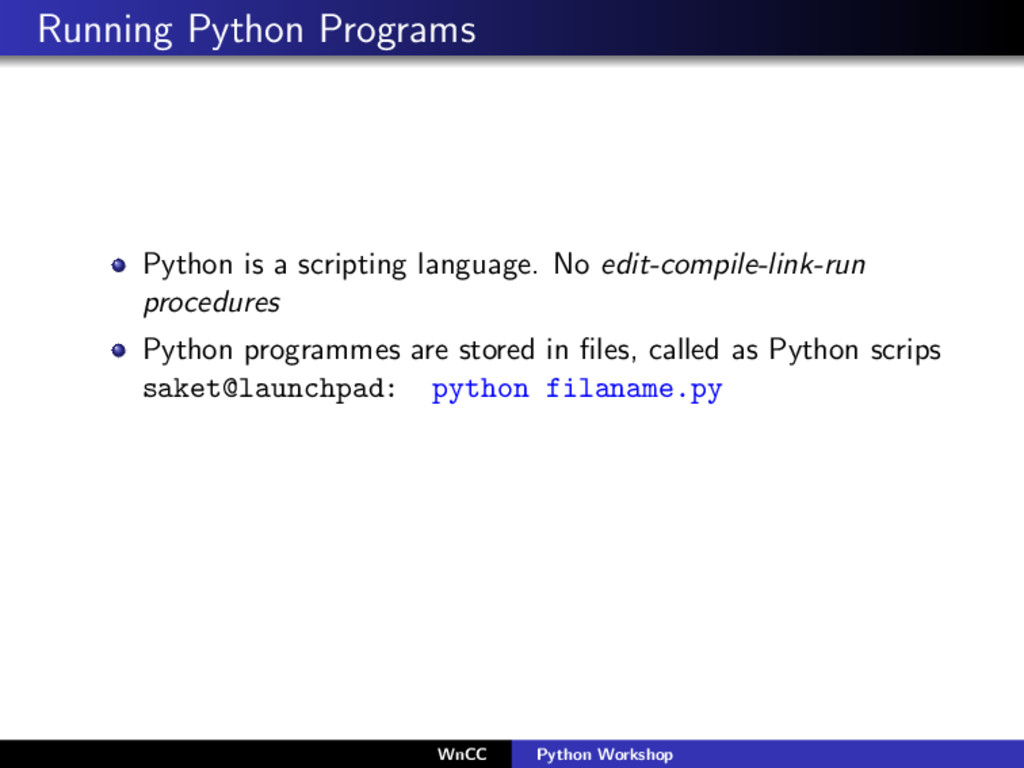 Running Python Programs Python is a scripting l...
