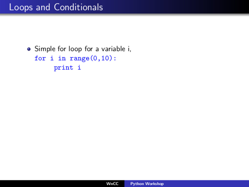 Loops and Conditionals Simple for loop for a va...