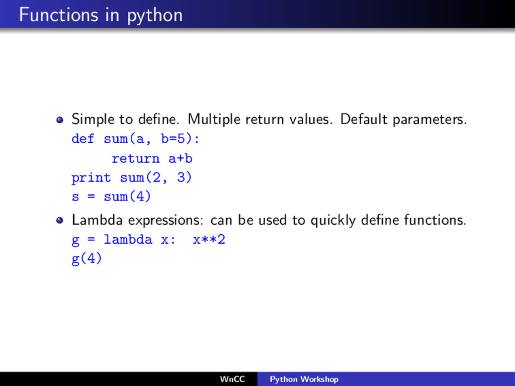 Functions in python Simple to define. Multiple r...