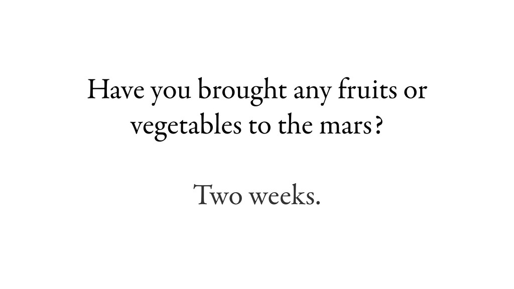 Have you brought any fruits or vegetables to th...