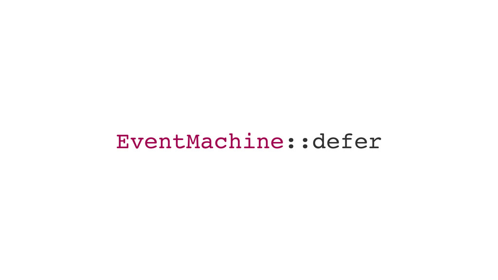 EventMachine::defer