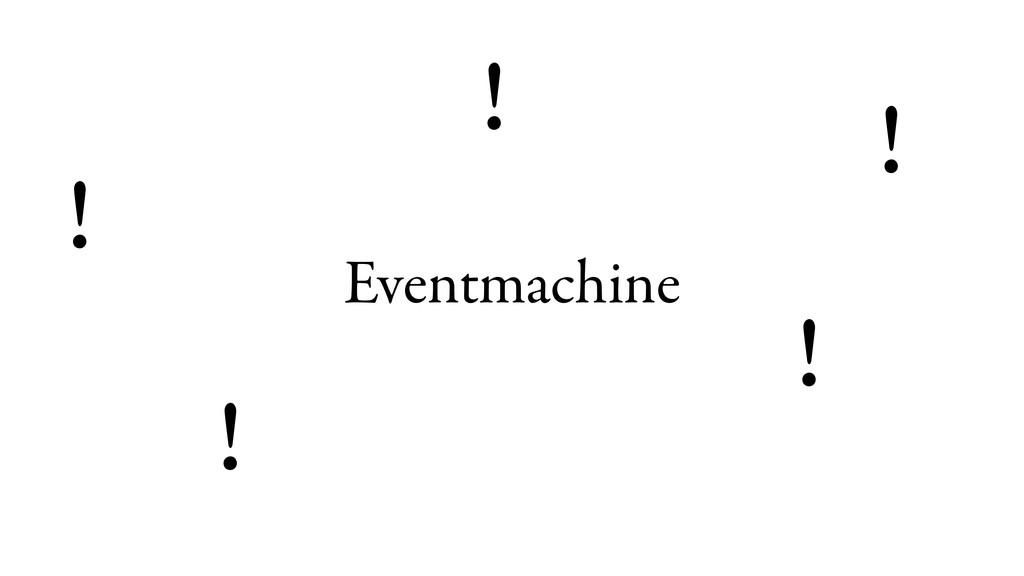 Eventmachine ! ! ! ! !