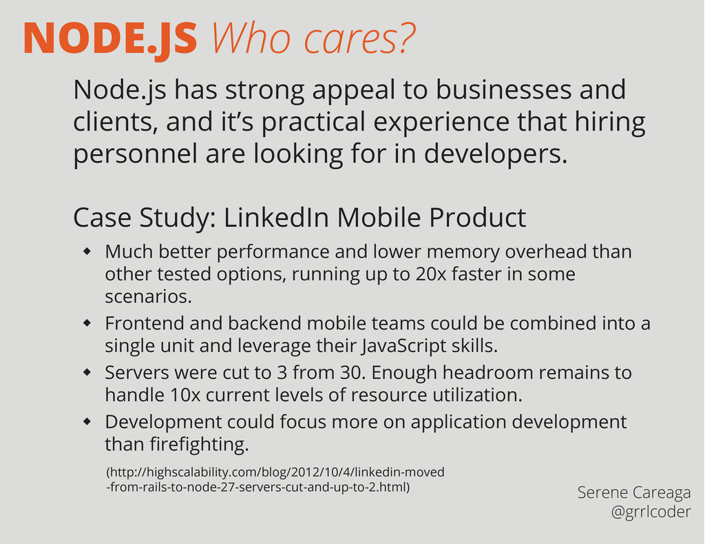 Node.js has strong appeal to businesses and cli...