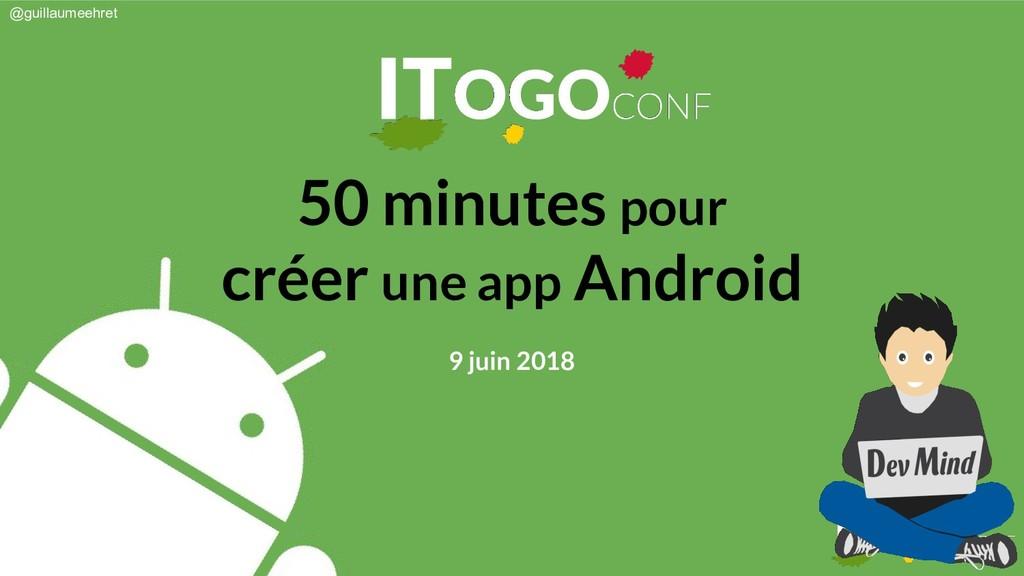 @guillaumeehret 50 minutes pour créer une app A...