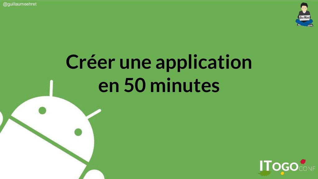 @guillaumeehret Créer une application en 50 min...