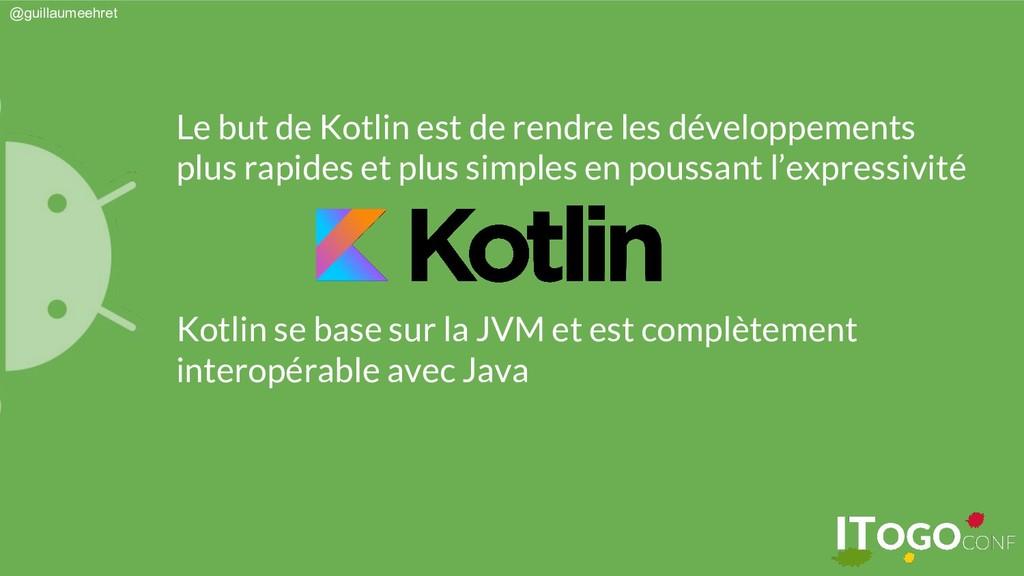 @guillaumeehret Le but de Kotlin est de rendre ...