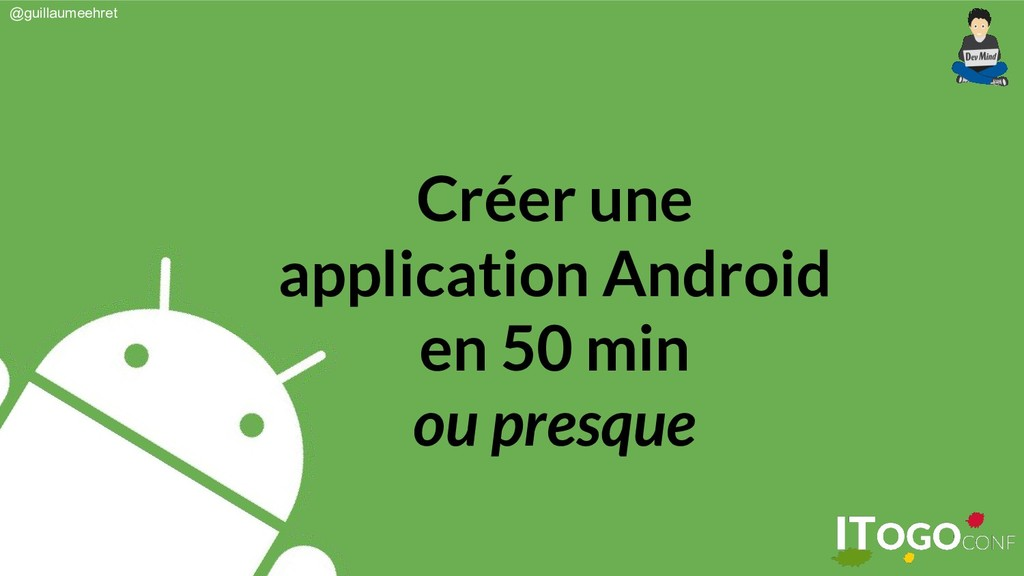 @guillaumeehret Créer une application Android e...