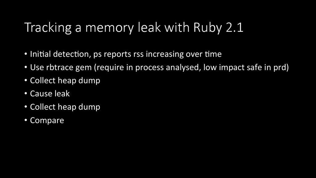 Tracking  a  memory  leak  with  Ruby  2.1