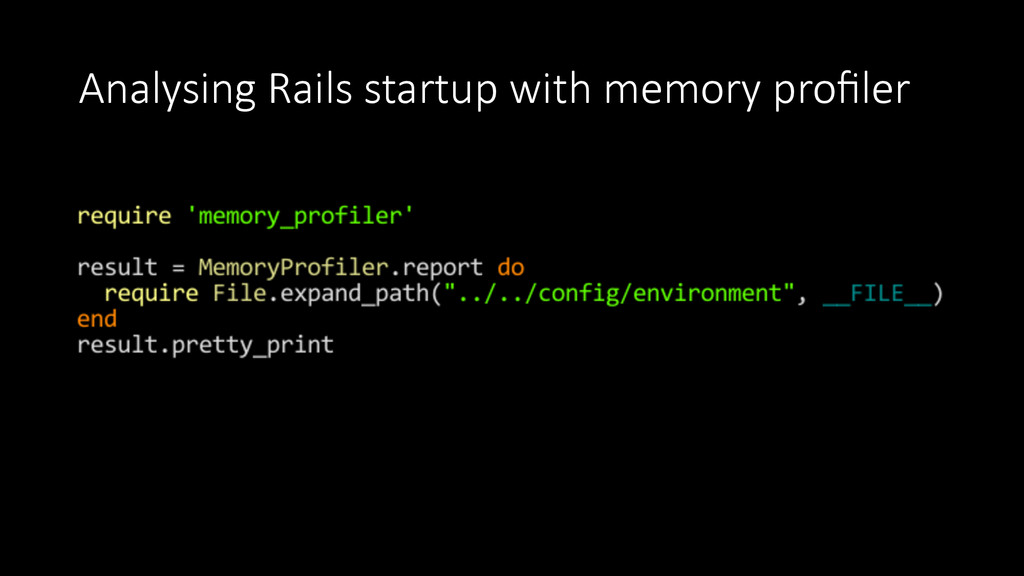 Analysing  Rails  startup  with  memory  profile...