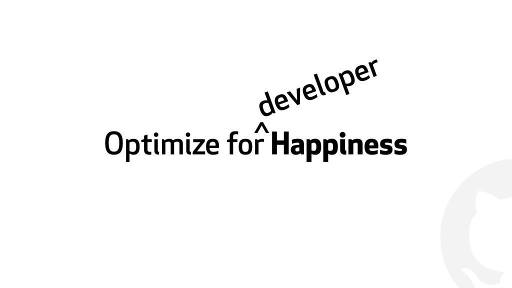 ! Optimize for Happiness developer ^