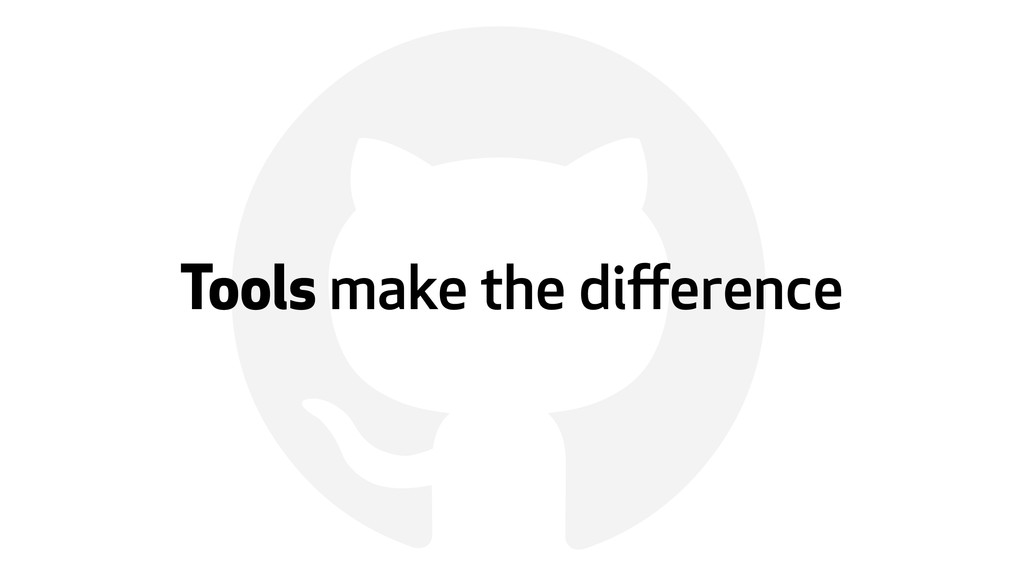 ! Tools make the difference