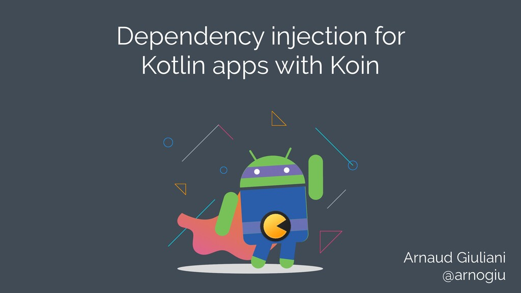 Dependency injection for Kotlin apps with Koin ...