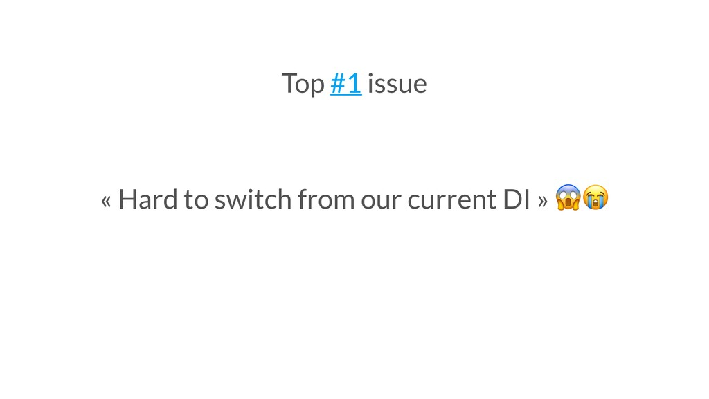 « Hard to switch from our current DI »  Top #1 ...