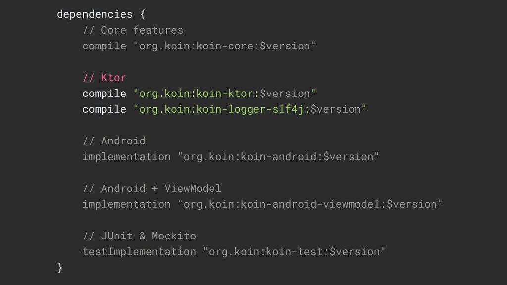 """dependencies { // Core features compile """"org.ko..."""