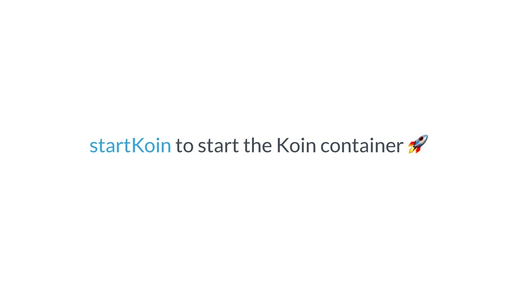 startKoin to start the Koin container