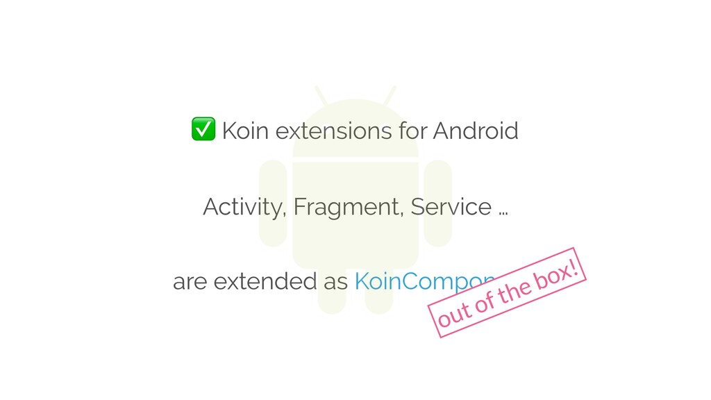 Activity, Fragment, Service … are extended as K...