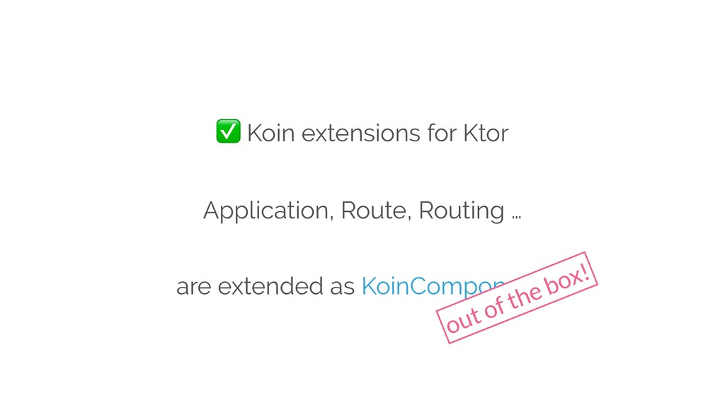 Application, Route, Routing … are extended as K...