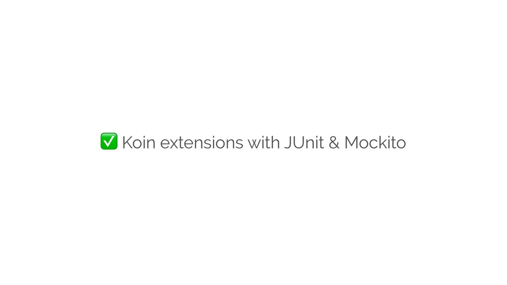 ✅ Koin extensions with JUnit & Mockito