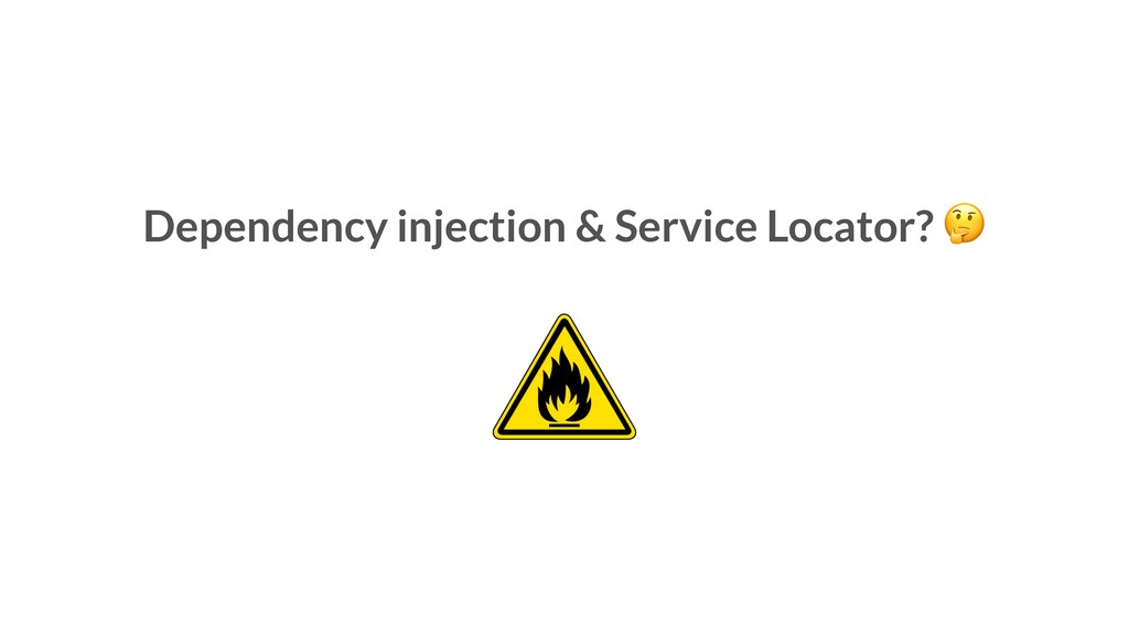 Dependency injection & Service Locator?