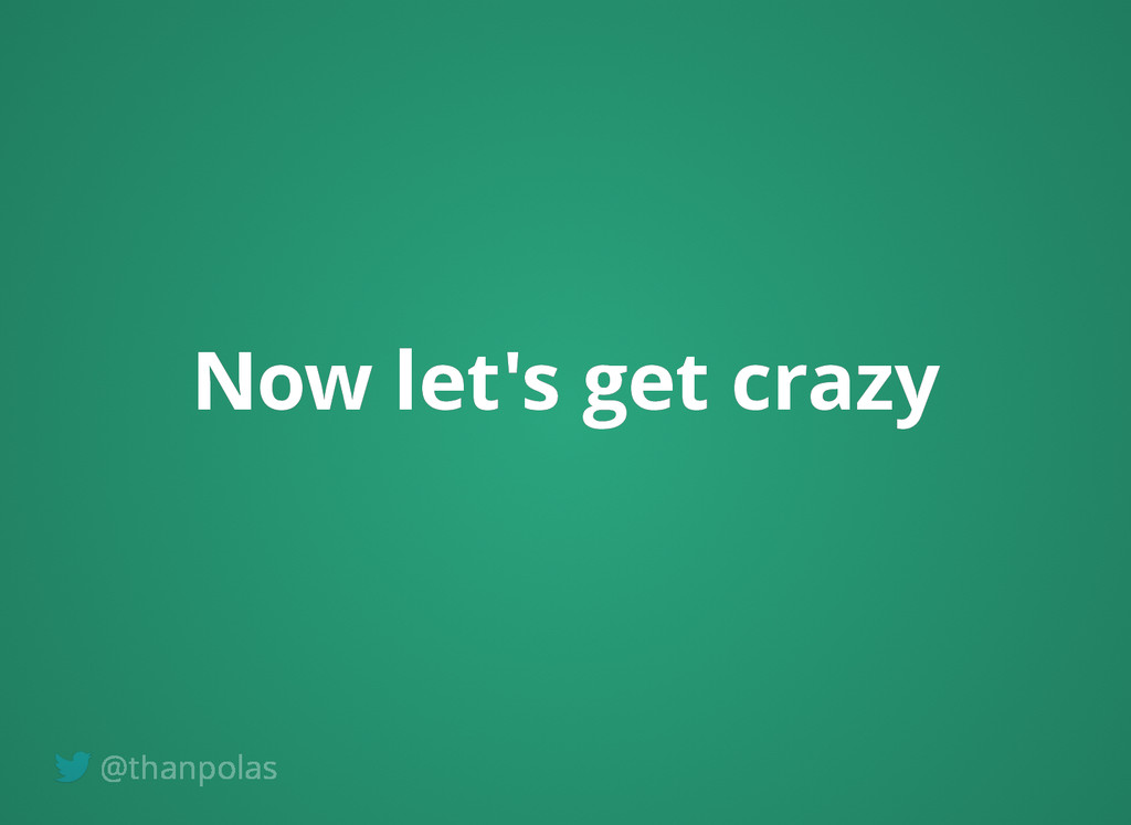 Now let's get crazy Now let's get crazy @thanpo...