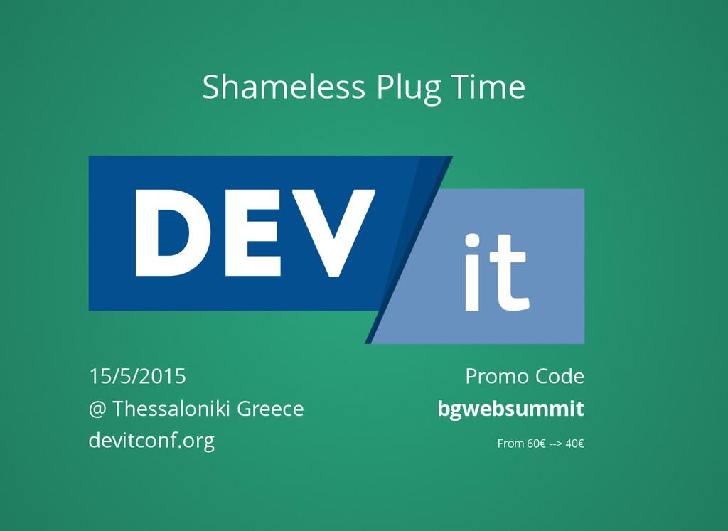 Shameless Plug Time Promo Code bgwebsummit From...