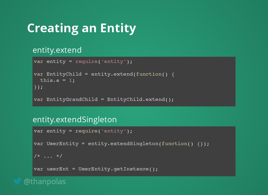 Creating an Entity Creating an Entity var entit...
