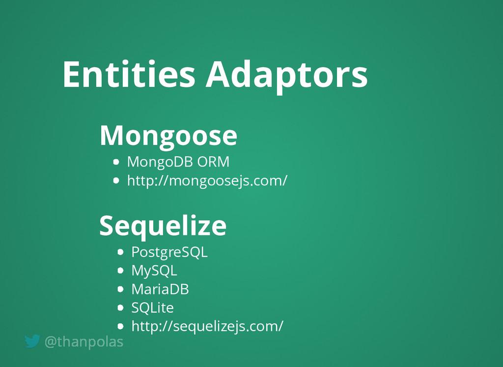 Entities Adaptors Entities Adaptors Mongoose Mo...