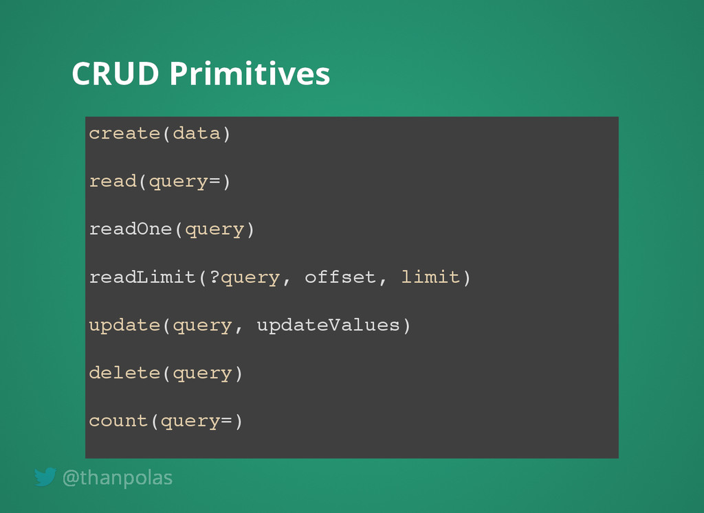 CRUD Primitives CRUD Primitives create(data) re...