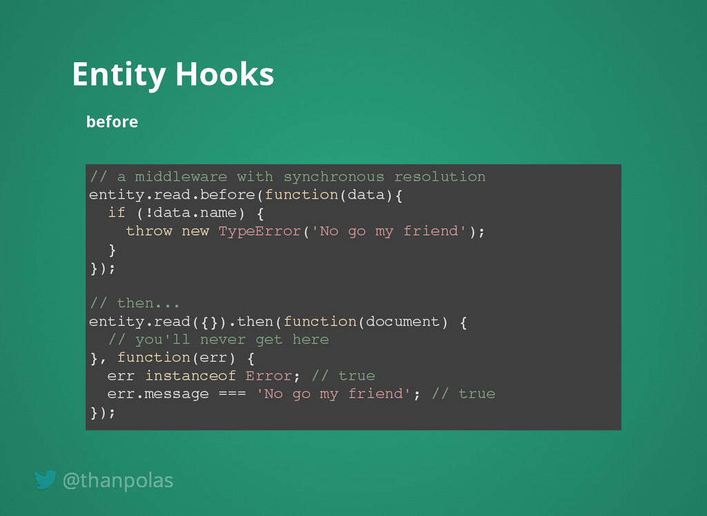 Entity Hooks Entity Hooks before before // a mi...