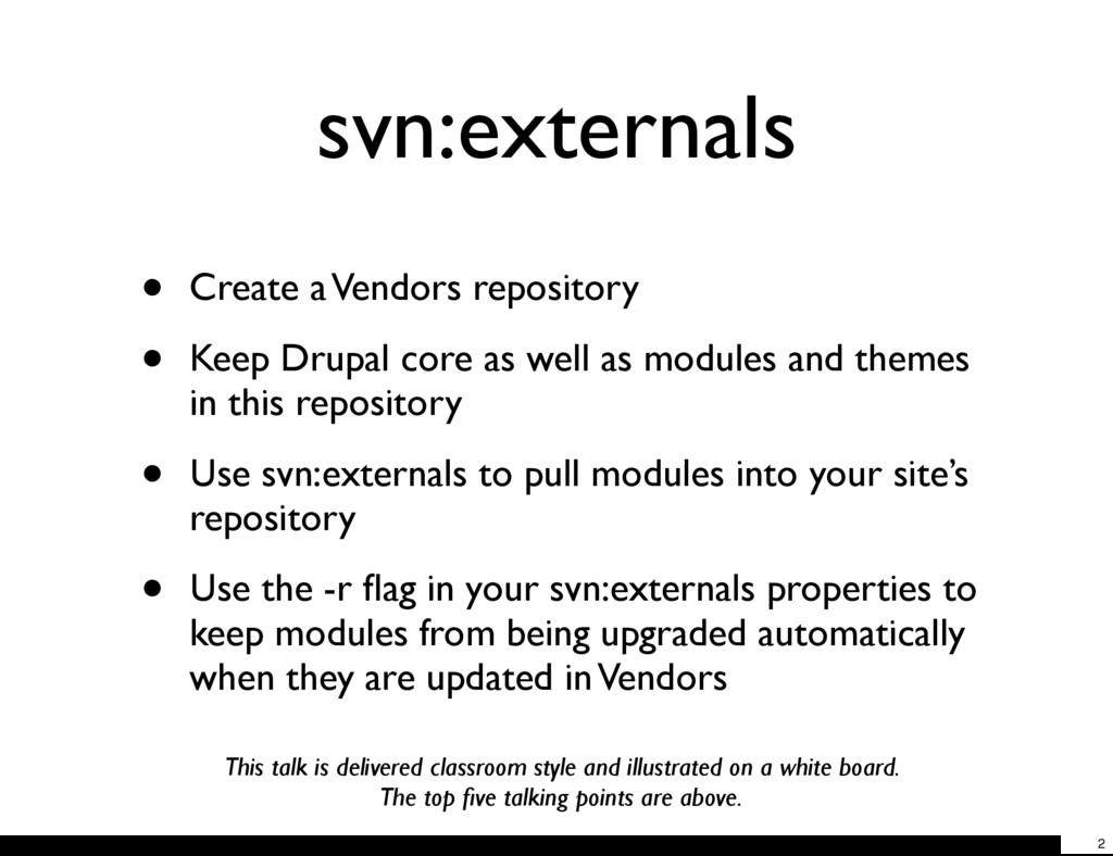 svn:externals • Create a Vendors repository • K...