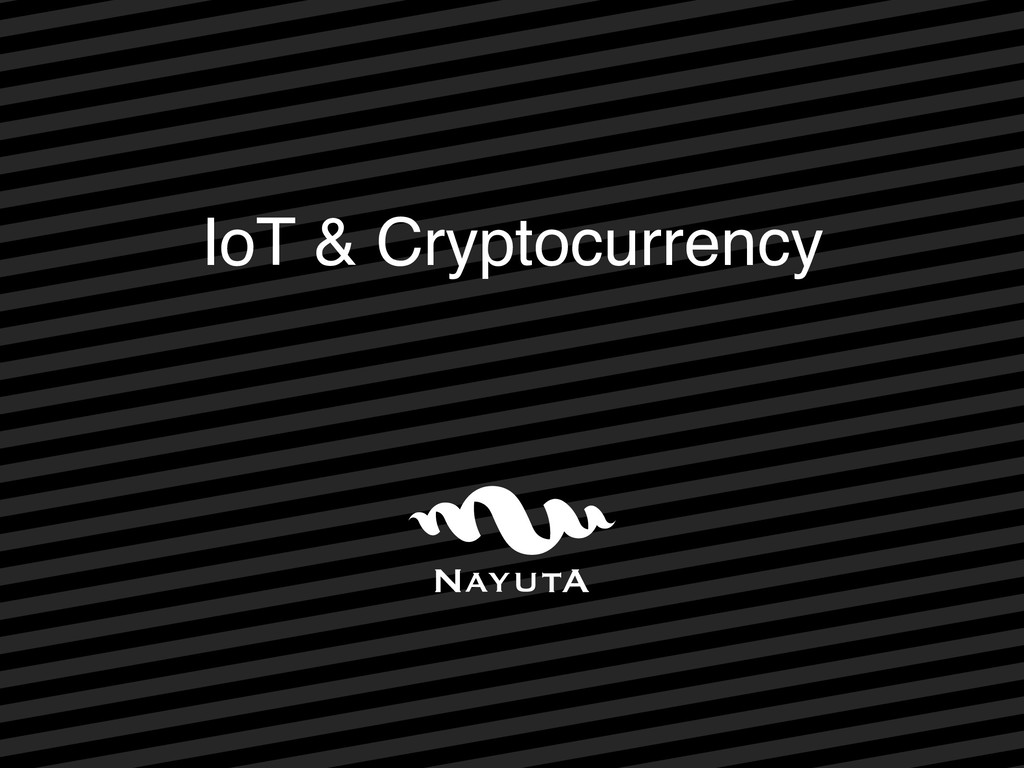 IoT & Cryptocurrency