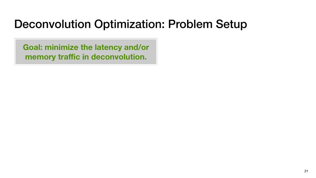 Deconvolution Optimization: Problem Setup 21 Go...