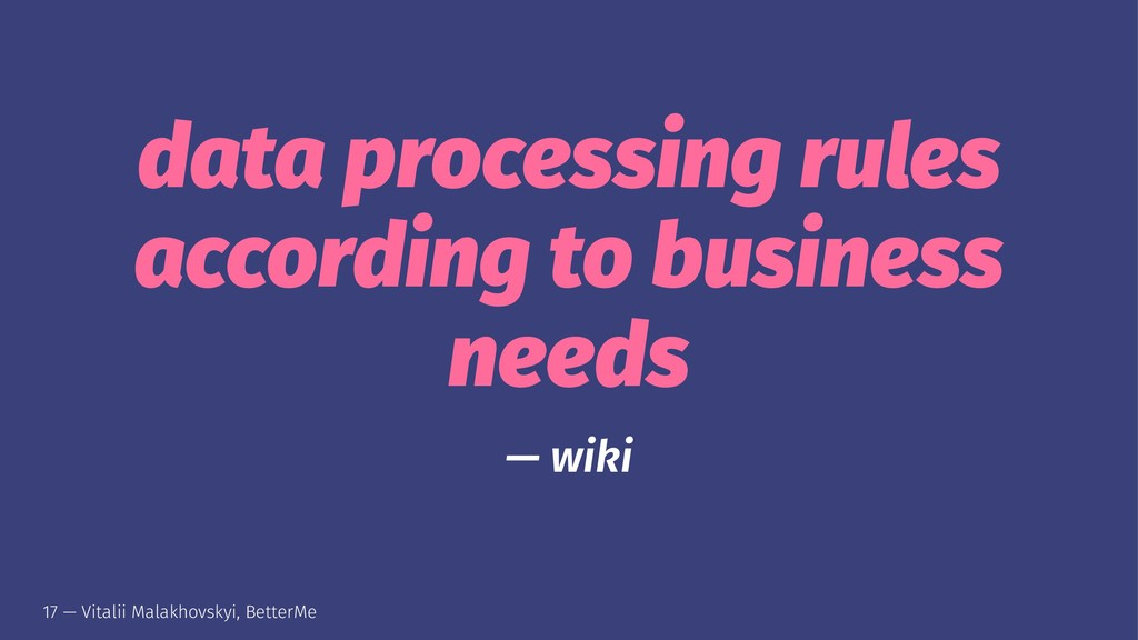 data processing rules according to business nee...