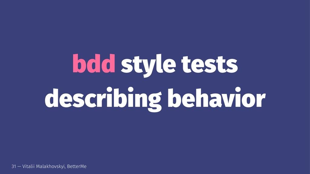 bdd style tests describing behavior 31 — Vitali...