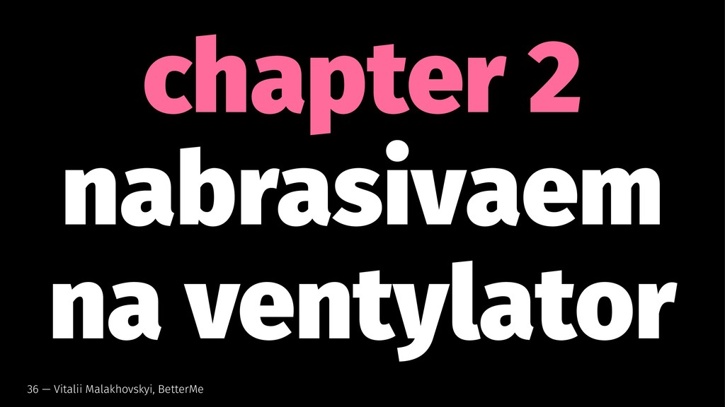 chapter 2 nabrasivaem na ventylator 36 — Vitali...
