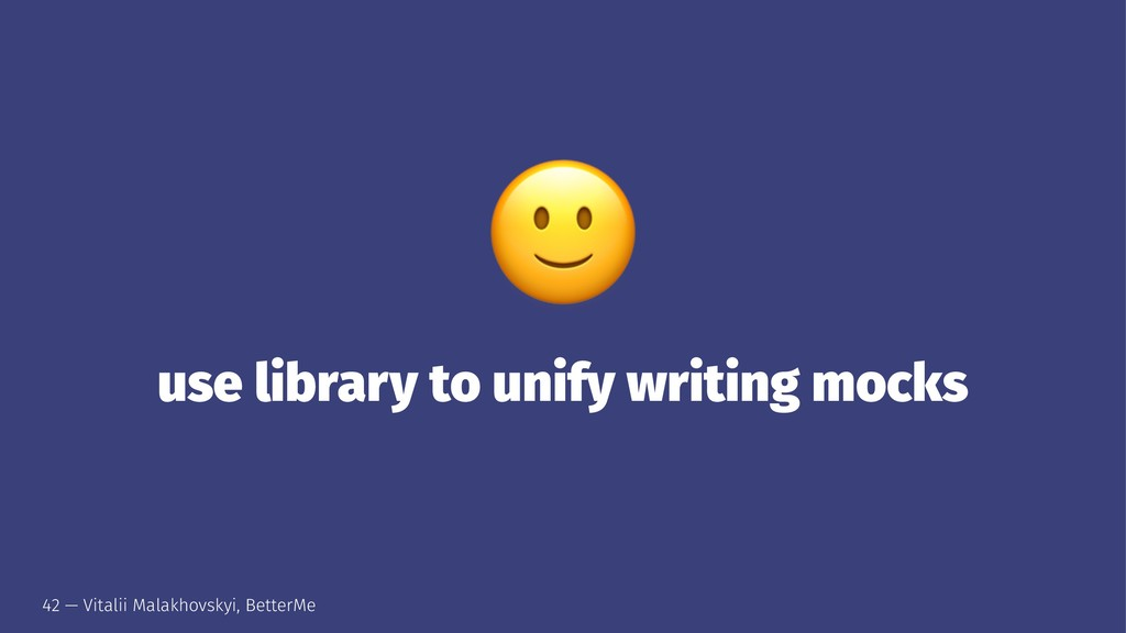 ! use library to unify writing mocks 42 — Vital...