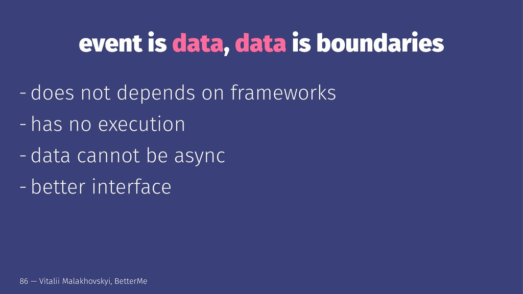 event is data, data is boundaries - does not de...