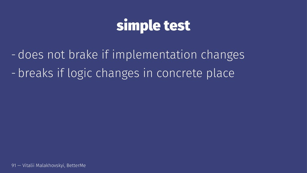 simple test - does not brake if implementation ...