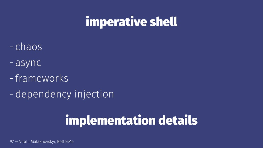 imperative shell - chaos - async - frameworks -...