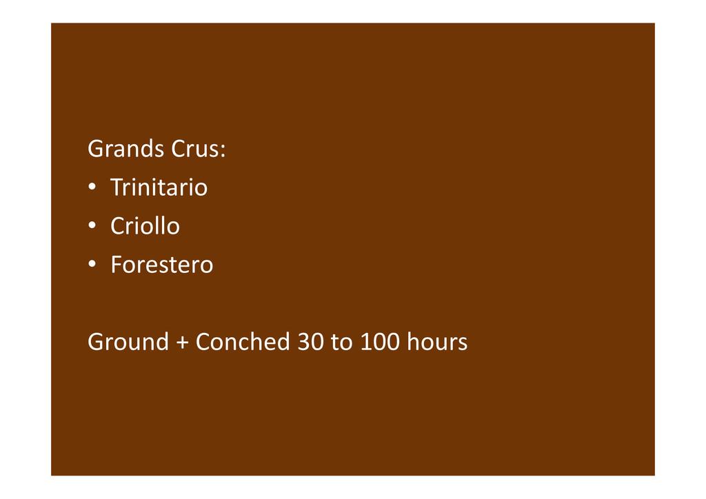 Grands Crus: • Trinitario • Criollo • Forestero...