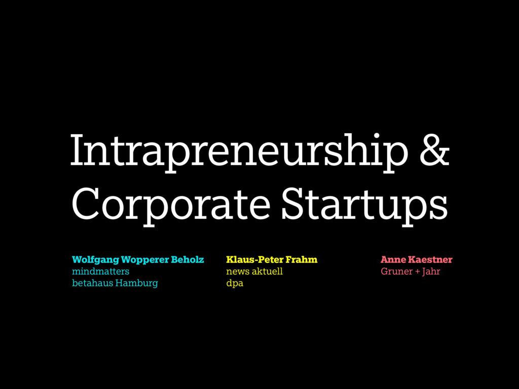 Intrapreneurship & Corporate Startups Wolfgang ...