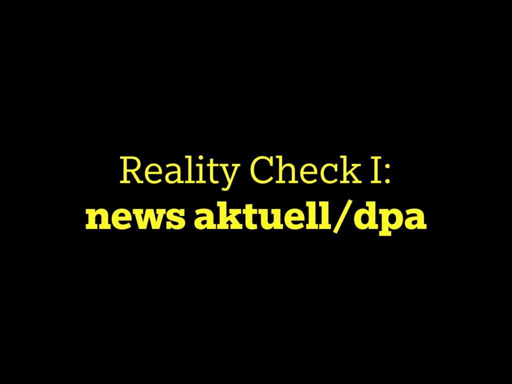 Reality Check I: news aktuell/dpa