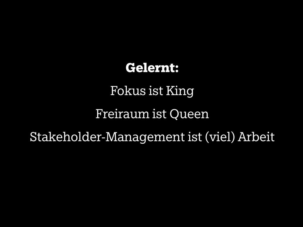 Gelernt: Fokus ist King Freiraum ist Queen Stak...