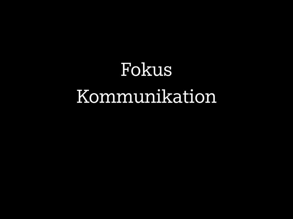 Fokus Kommunikation
