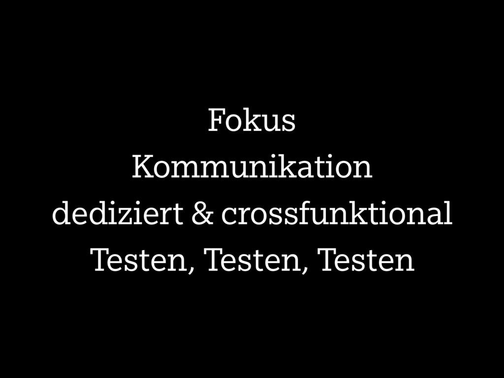 Fokus Kommunikation dediziert & crossfunktional...