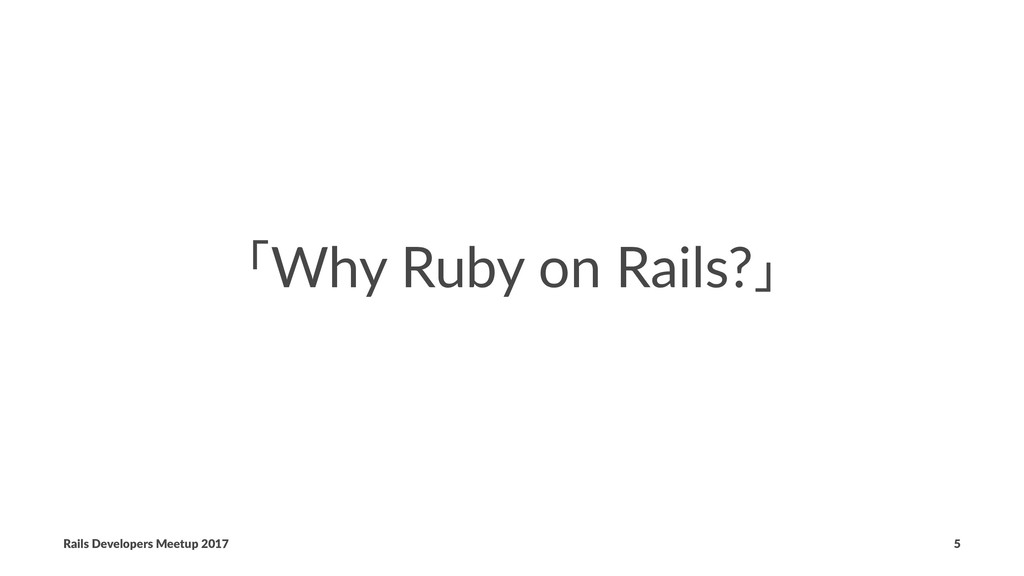 ʮWhy Ruby on Rails?ʯ Rails Developers Meetup 20...