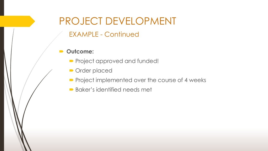 PROJECT DEVELOPMENT EXAMPLE - Continued  Outco...